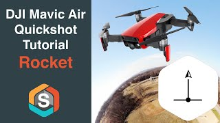 DJI Quick Shot Tutorial Series - Rocket