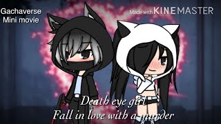 Death eye girl fell in love with a murder|| gachaverse mini movie {orginal } ( halloween special)