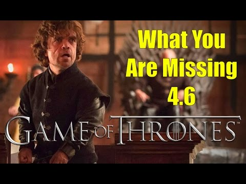 Game of Thrones: What You Are Missing 4.6