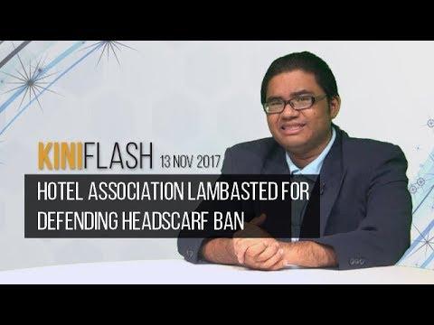 KiniFlash - 13 Nov: Hotels association lambasted over defending headscarf ban