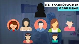 Tăng 5 ca ở Bình Thuận, Việt Nam đã có 44 người nhiễm Covid-19