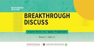 Dipole Drive for space propulsion   Robert Zubrin at Breakthrough Discuss 2018