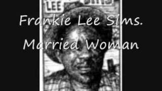Frankie Lee Sims, Married Woman