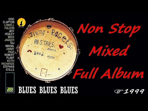 The Jimmy Rogers All Stars - Blues Blues Blues [Non Stop Full Album] (Kostas A~171)