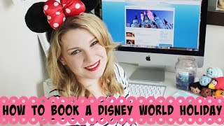 How To Book A Disney World Holiday | Lilmisschickas