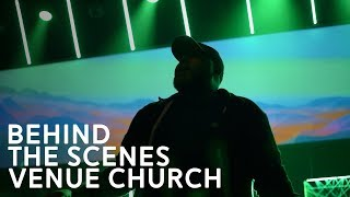 Behind the Scenes VENUE CHURCH Chattanooga