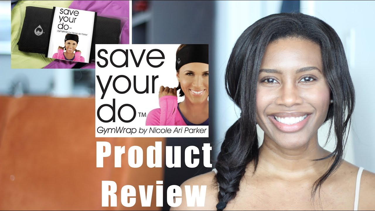 Save Your Do Gym Wrap Review Relaxed Hair & Weave