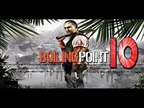 Boiling Point: Road To Hell - Let's Play #10 (PL)