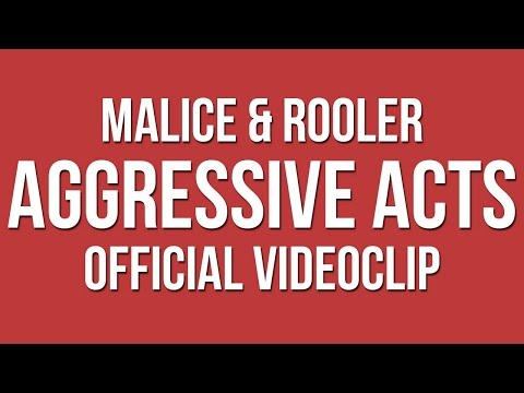 Malice & Rooler - Aggressive Acts (Official Video)