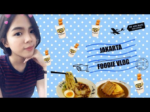Jakarta's FOODIE VLOG   TRAVEL VLOG 2018