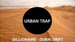 Gillionaire – Dubai Drift
