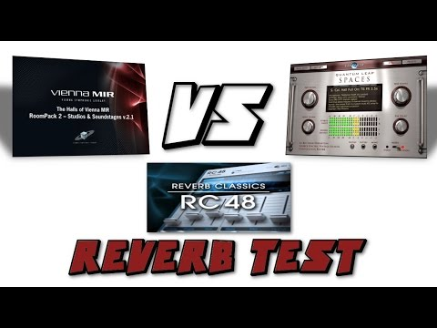 QL Spaces Reverb vs Vienna MIR Pro 24 Reverb Test (plus RC48 and MIRacle)