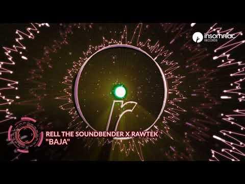 """Rell The Soundbender X Rawtek   """"Baja"""""""