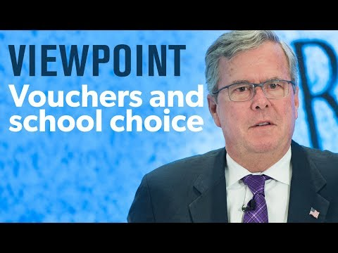 Jeb Bush On Voucher Programs And School Choice | VIEWPOINT
