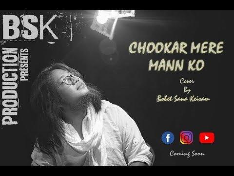 Chukar Mere Mann Ko - Kishore Kumar  cover by  Bobet Sana Keisam