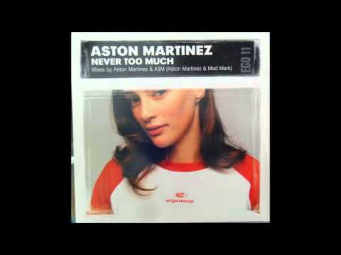 Aston Martinez  Never Too Much Club Mix