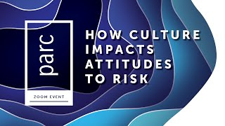 How Culture Impacts Attitudes To Risk With Prof. Anette Mikes