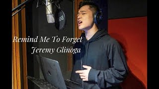 Remind Me To Forget - Kygo ft. Miguel | Jeremy Glinoga Cover