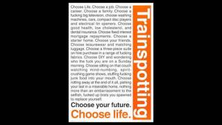 Choose Life - Trainspotting