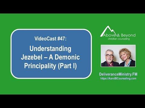 VideoCast #47: Understanding Jezebel - A Demonic Principality (Part I)