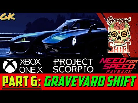 Need for Speed: Payback [PART 6 – GRAVEYARD SHIFT] Xbox One X – Gameplay Campaign Story Walkthrough