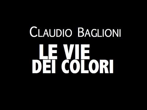 CLAUDIO BAGLIONI / LE VIE DEI COLORI / LYRIC VIDEO