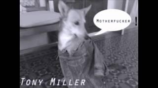 Tony Miller Motherfucker  Ana