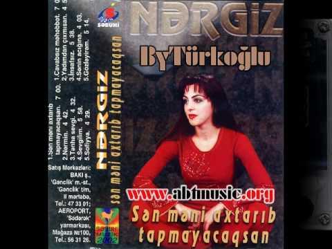 Nergiz Sen Meni Axtarib Tapmayacaqsan 2002 Azeri Slow Youtube