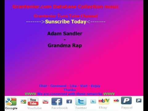 Adam Sandler- Grandma rap