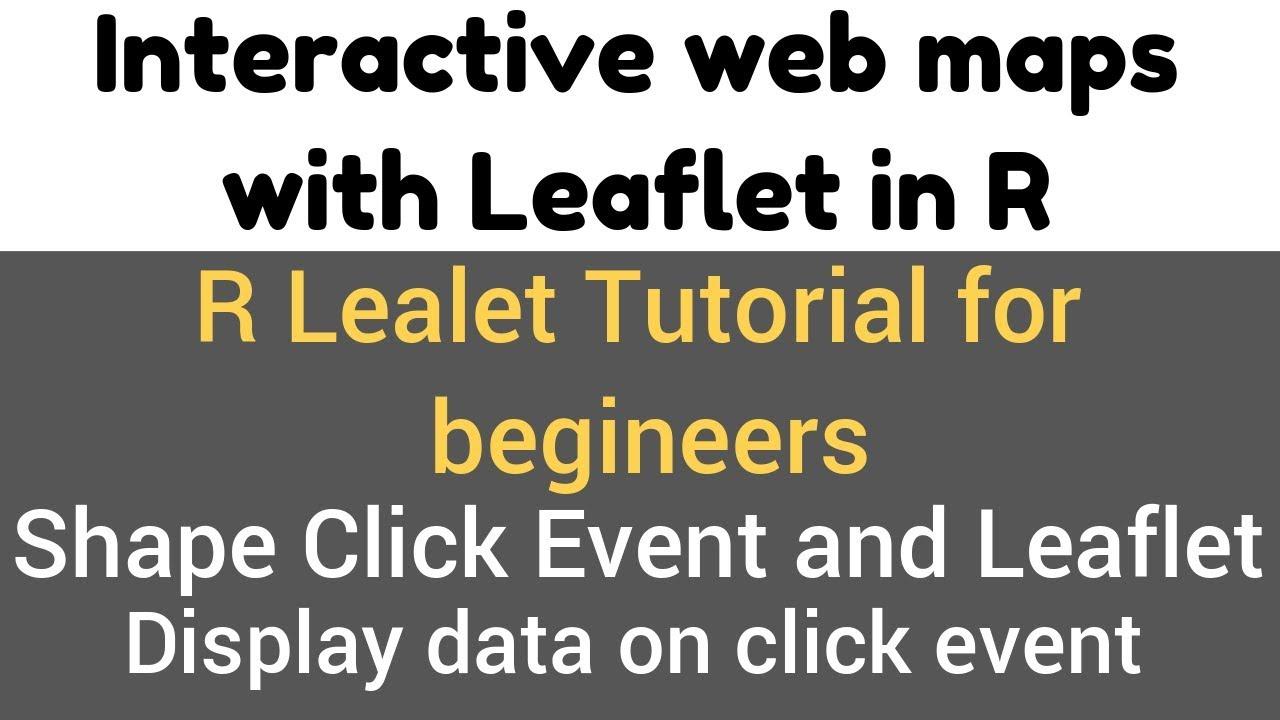 R Leaflet Tutorial | Shape Click Event and Leaflet | addmarker, display  data on click demo #16(3)