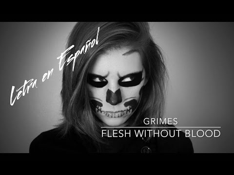 Grimes - Flesh Without Blood [LETRA EN ESPAÑOL - COVER]