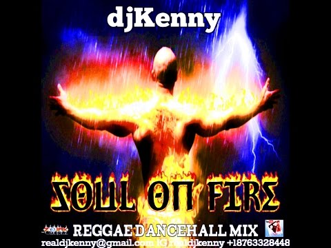 DJ KENNY SOUL ON FIRE REGGAE DANCEHALL MIX AUG 2016