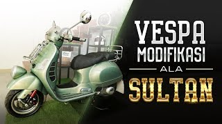 Vespa Modifikasi Ala Sultan