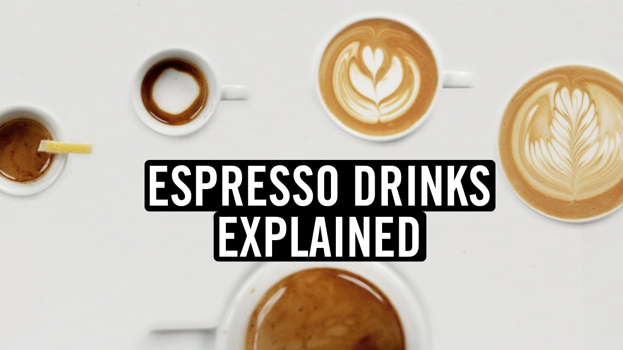 Espresso Drinks Explained: Histories, Recipes and More…