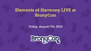 Elements of Harmony LIVE at BronyCon