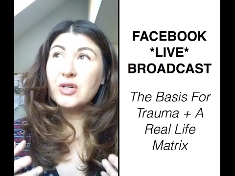 The basis for trauma & why we're living a real life Matrix || Facebook Live || IRENE LYON
