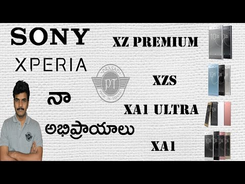 my opinions on Sony Xperia xA1 XA1 ultra,XZS,XZpremium ll in telugu ll by prasad ll