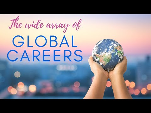 The Wide Array of Global Careers