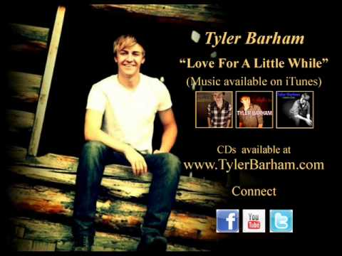 Tyler Barham - Love For A Little While