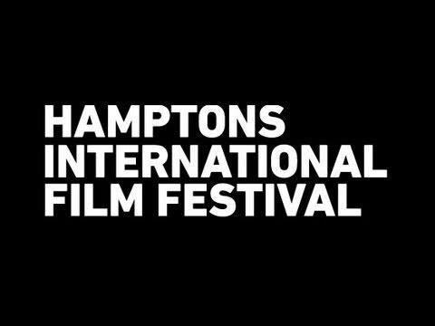 Hamptons International Film Festival - Highlights