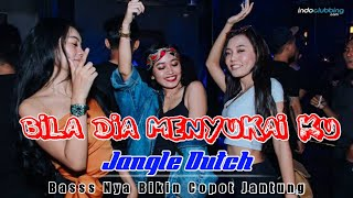 Download BILA DIA MENYUKAI KU - JANGLE DUTCH TERBARU 2021 - DJ MANTOK