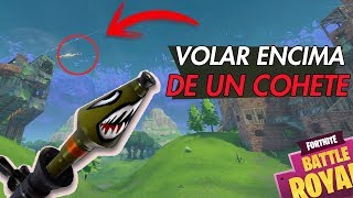Trick How to Fly On top of a COHETE in Fortnite - Glitch/Bug Fortnite Battle Royale