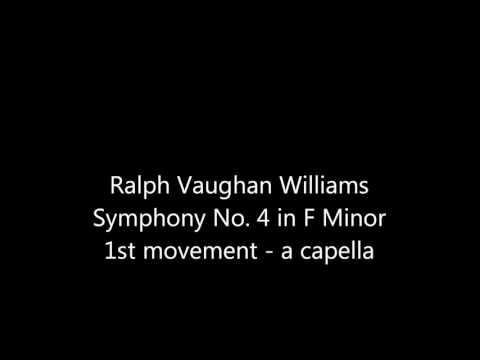 Vaughan Williams Symphony No. 4, First Movement - A Capella