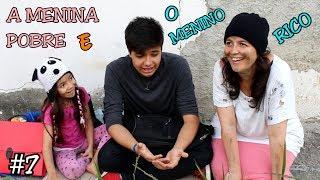 A MENINA POBRE E O MENINO RICO #7 - A MENINA ABANDONADA - Anny e Eu