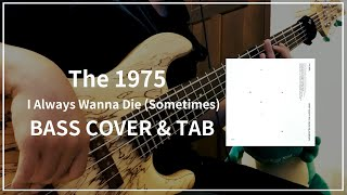 The 1975 - I Always Wanna Die (Sometimes)(Bass cover & Tab)#071
