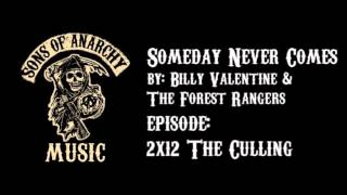Someday Never Comes - Billy Valentine & The Forest Rangers | Sons of Anarchy | Season 2