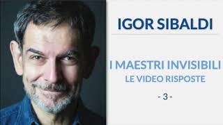 Igor Sibaldi - I Maestri Invisibili, le video risposte (3° puntata)