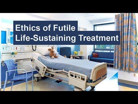 Ethics of Futile Life-Sustaining Treatment