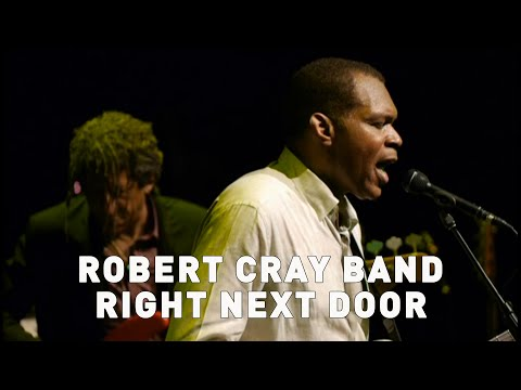 The Robert Cray Band -  Right Next Door (Live)