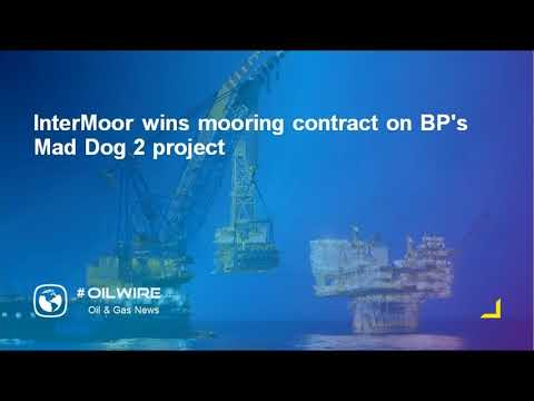 InterMoor wins mooring contract on BP's Mad Dog 2 project